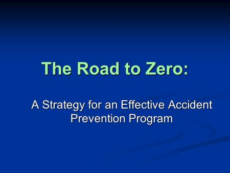 A Strategy for an Effective Accident Prevention Program
