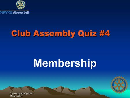 Club Assembly Quiz #4 -- Membership Club Assembly Quiz #4 Membership.