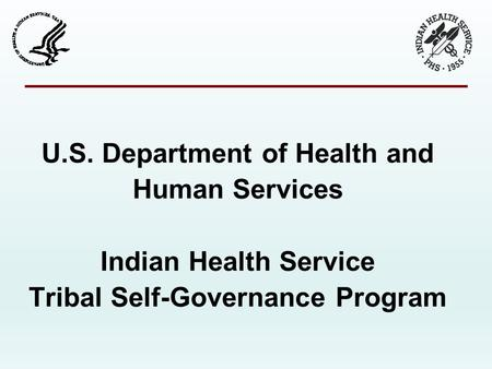 U.S. Department of Health and Human Services Indian Health Service Tribal Self-Governance Program.