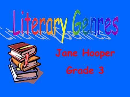 Jane Hooper Grade 3. How do I identify a genre by its characteristics?