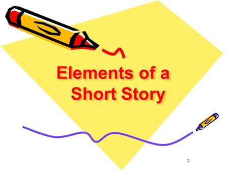 1 Elements of a Short Story. Outline Short Story Definition Theme & Setting Characters and Point of View Characterization Plot.