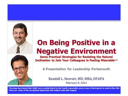 On Being Positive in a Negative Environment Some Practical Strategies for Resisting the Natural Inclination to Join Your Colleagues in Feeling Miserable.