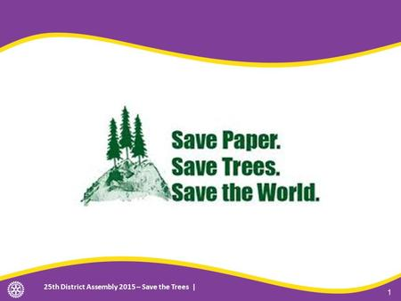 25th District Assembly 2015 – Save the Trees | 1.
