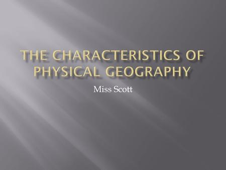 Miss Scott.  Integrative  Spatial  Holistic  Change  System Oriented.