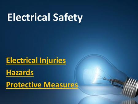 Electrical Safety Electrical Injuries Hazards Protective Measures.