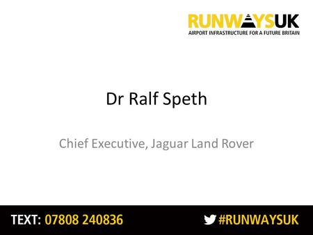 Dr Ralf Speth Chief Executive, Jaguar Land Rover.