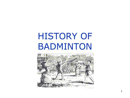 "1 HISTORY OF BADMINTON. 2 Badminton came from a game called ""Poona"" in India during the 18th century."
