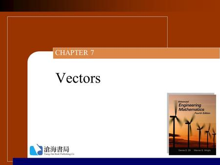 Vectors CHAPTER 7. Copyright © Jones and Bartlett ;滄海書局 Ch7_2 Chapter Contents  7.1 Vectors in 2-Space 7.1 Vectors in 2-Space  7.2 Vectors in 3-Space.