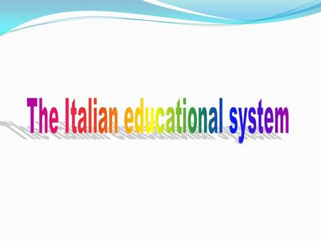 Nursery-school (nido d'infanzia): For children between the ages of six months - three years. Infant school (scuola dell'infanzia): For children between.