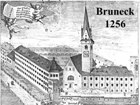 Bruneck 1256. Where are we located? Bruneck is located in South Tyrol, Italy. The majority of the population is German-speaking.