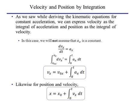 Velocity and Position by Integration. Non-constant Acceleration Example.