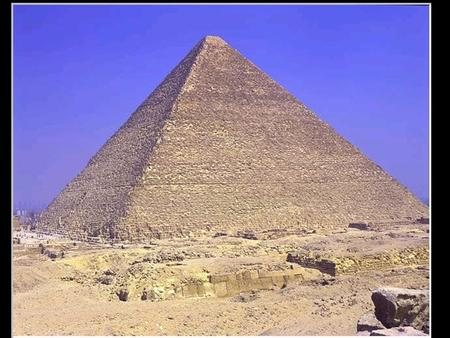 "2900 to 900 B.C. Week 3 Pyramid of King Khufu King Khufu, who is also known by the greek name ""Cheops,"" was the father of pyramid building at Giza."