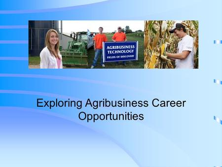 Exploring Agribusiness Career Opportunities. Next Generation Science / Common Core Standards Addressed! CCSS. ELA Literacy. RST. 11 ‐ 12.7 Integrate and.
