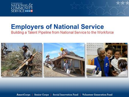 Employers of National Service Building a Talent Pipeline from National Service to the Workforce.
