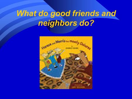 What do good friends and neighbors do?. Small Group Timer Timer.