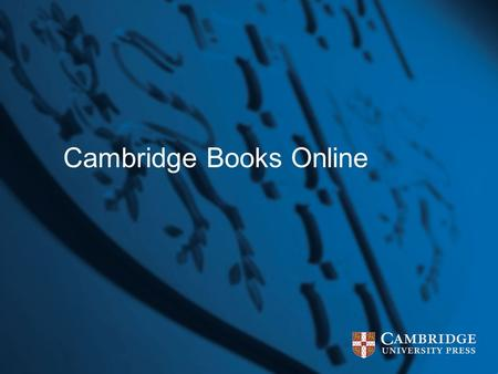 Cambridge Books Online. About Cambridge Books Online Innovative access to thousands of titles Created in response to strong demand Builds on outstanding.