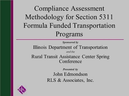 Compliance Assessment Methodology for Section 5311 Formula Funded Transportation Programs Sponsored by Illinois Department of Transportation and the Rural.