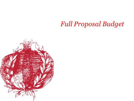 Full Proposal Budget. Using the Budget Template Expenses: Personnel, Consultants, Supplies, Other Project Budget and Request to Foundation Revenue: In-Kind.