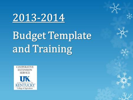 2013-2014 Budget Template and Training. Template.