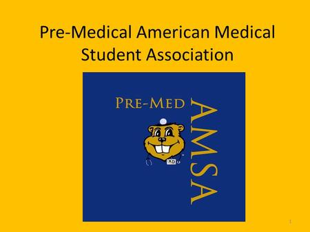 Pre-Medical American Medical Student Association 1.