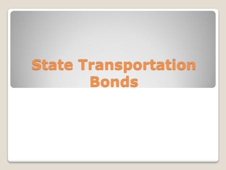 State Transportation Bonds. State Aid Bond Programs LBRP – Local Bridge Replacement Program ◦State Bridge Bond Funds LRIP - Local Road Improvement Program.