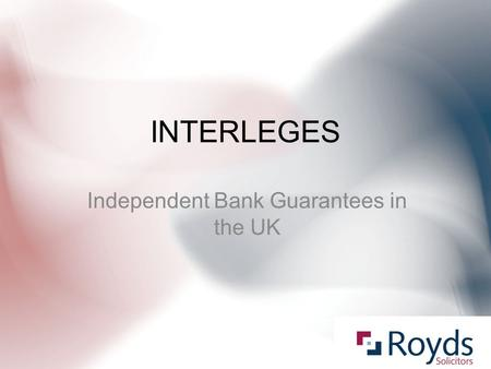 INTERLEGES Independent Bank Guarantees in the UK.