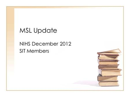 MSL Update NIHS December 2012 SIT Members. World History: Test Specifications, weights Standard Multiple Choice Constructed Response WH.216%-20%2%-4%