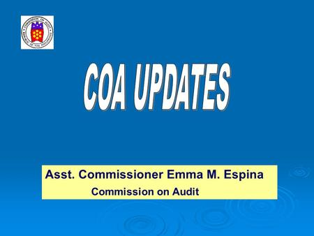 Asst. Commissioner Emma M. Espina Commission on Audit.