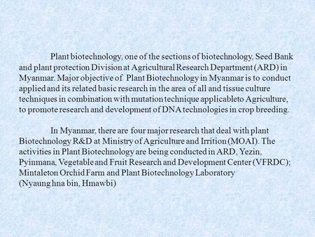 Plant biotechnology, one of the sections of biotechnology, Seed Bank and plant protection Division at Agricultural Research Department (ARD) in Myanmar.
