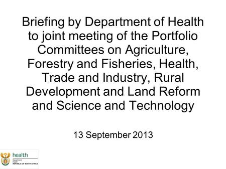 Briefing by Department of Health to joint meeting of the Portfolio Committees on Agriculture, Forestry and Fisheries, Health, Trade and Industry, Rural.