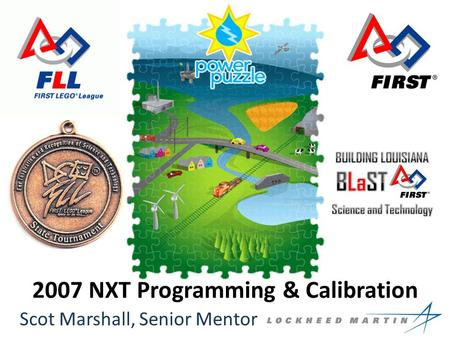 2007 NXT Programming & Calibration Scot Marshall, Senior Mentor.