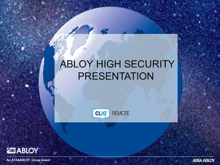 11.02.101 ABLOY HIGH SECURITY PRESENTATION An ASSAABLOY Group brand.