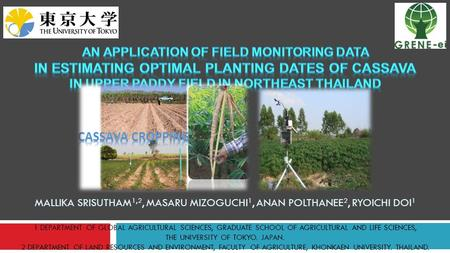 An Application of Field Monitoring Data in Estimating Optimal Planting Dates of Cassava in Upper Paddy Field in Northeast Thailand ----- Meeting Notes.