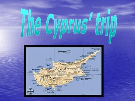 The Republic of Cyprus is a Eurasian island country in the Eastern Mediterranean. It borders with the east of Greece, the south of Turkey, the west of.