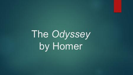 The Odyssey by Homer. The Iliad by Homer  The Iliad is a Greek epic.  The Iliad is the prequel to the Odyssey.  The Iliad is set in Troy during the.