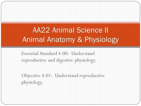 AA22 Animal Science II Animal Anatomy & Physiology