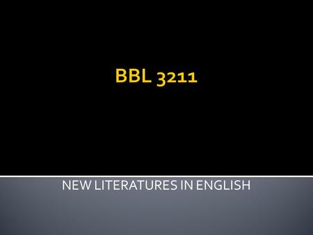 NEW LITERATURES IN ENGLISH. The study of New Literatures in English is concerned with colonial and postcolonial writing which emerged in former British.