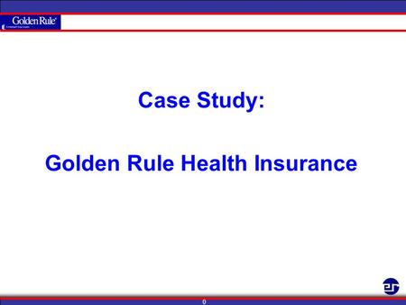 0 Case Study: Golden Rule Health Insurance. Increasing Sales Conversion 88% by Integrating Media Per Customer's Opt-In Preferences.