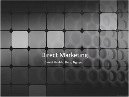 Direct Marketing. Definiton Direct marketing is an interactive system of marketing which uses one or more advertising media to effect a measurable response.