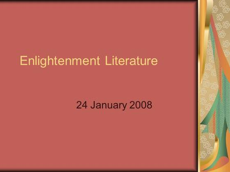 Describe the basic outlook of the intellectual movement known as the enlightenment