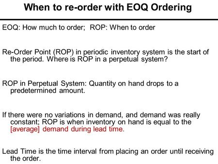 When to re-order with EOQ Ordering