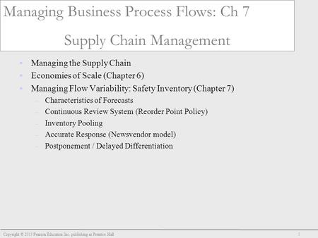 Managing Business Process Flows: Ch 7 Supply Chain Management  Managing the Supply Chain  Economies of Scale (Chapter 6)  Managing Flow Variability:
