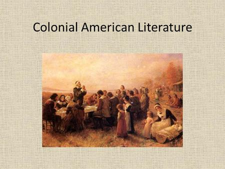 Colonial American Literature. Jamestown (1607) First successful permanent English settlement in North America John Smith By January 1608, only 38 of original.
