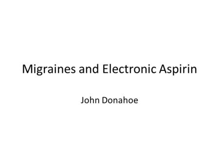 Migraines and Electronic Aspirin