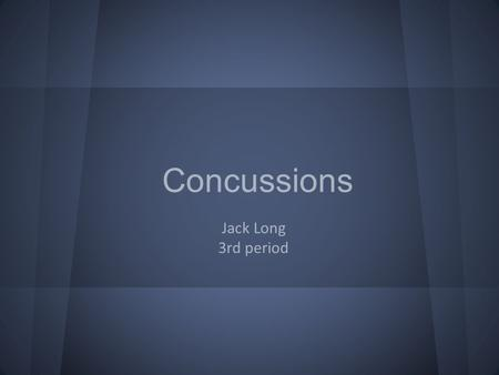 Concussions Jack Long 3rd period. Causes and transmissions Concussions are caused by a sudden blow, fall, or injury to the head. The most common ways.