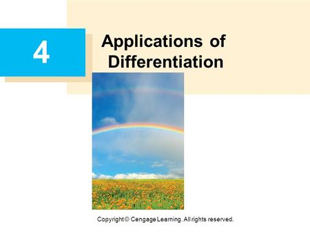 Copyright © Cengage Learning. All rights reserved. 4 Applications of Differentiation.