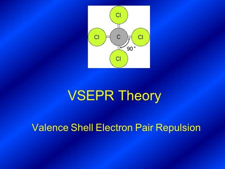 VSEPR Theory Valence Shell Electron Pair Repulsion.