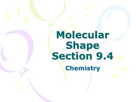 Molecular Shape Section 9.4