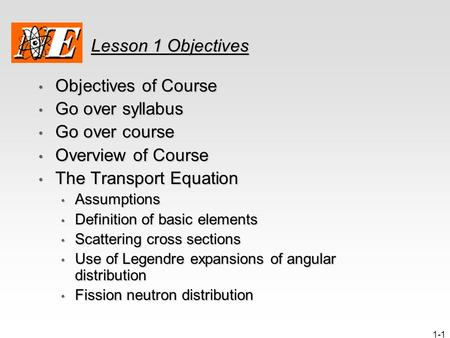 1-1 Lesson 1 Objectives Objectives of Course Objectives of Course Go over syllabus Go over syllabus Go over course Go over course Overview of Course Overview.