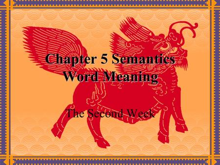 Chapter 5 Semantics Word Meaning